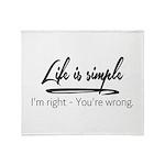 Life is Simple Throw Blanket