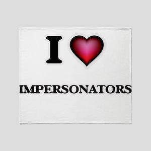 I love Impersonators Throw Blanket