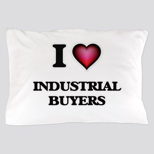 I love Industrial Buyers Pillow Case