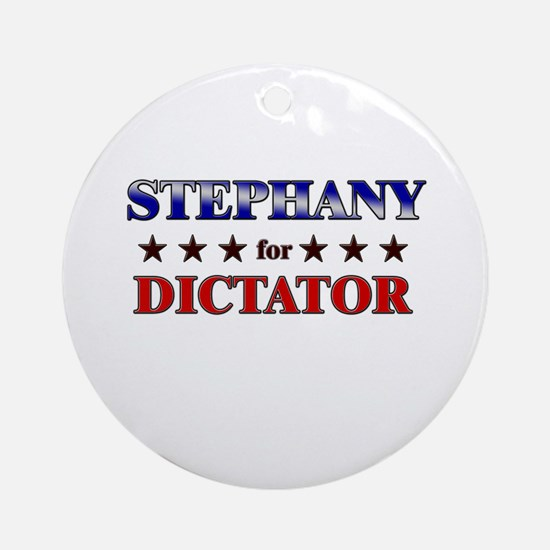 STEPHANY for dictator Ornament (Round)