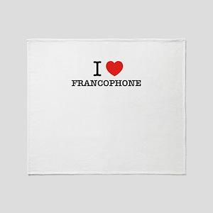I Love FRANCOPHONE Throw Blanket