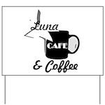 Luna Cafe & Coffee - Luna City, Texas Yard Sign
