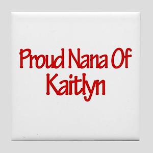 Proud Nana of Kaitlyn Tile Coaster
