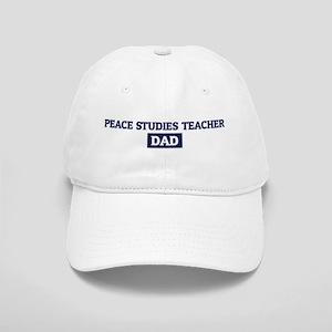PEACE STUDIES TEACHER Dad Cap