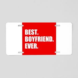 Best Boyfriend Ever in red Aluminum License Plate
