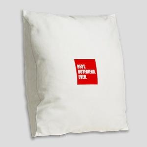 Best Boyfriend Ever in red Burlap Throw Pillow