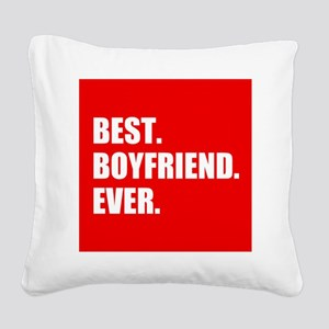 Best Boyfriend Ever in red Square Canvas Pillow