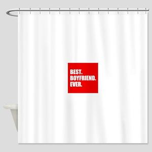 Best Boyfriend Ever in red Shower Curtain