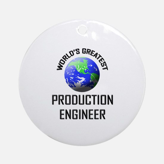 World's Greatest PRODUCTION ENGINEER Ornament (Rou