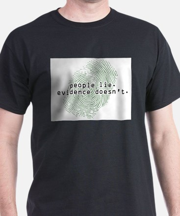"""People Lie. Evidence Doesn't."" Ash Grey T-Shirt"