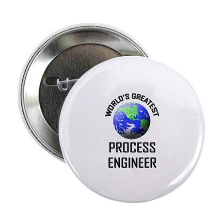 "World's Greatest PROCESS ENGINEER 2.25"" Button"