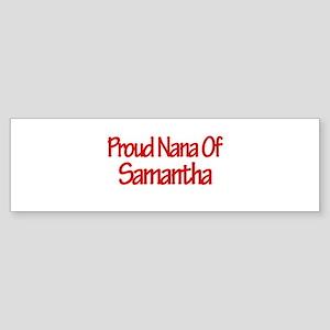 Proud Nana of Samantha Bumper Sticker
