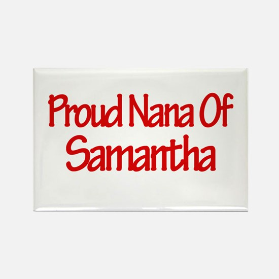 Proud Nana of Samantha Rectangle Magnet