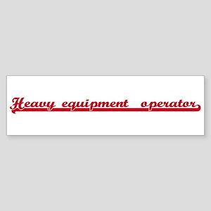Heavy equipment operator (sp Bumper Sticker