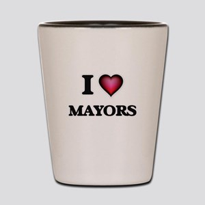 I love Mayors Shot Glass