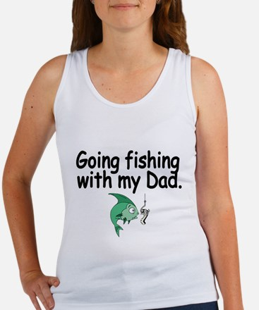 Going Fishing with my Dad Tank Top