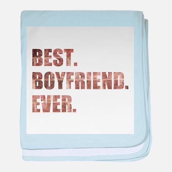 Grunge Brick Best Boyfriend Ever baby blanket
