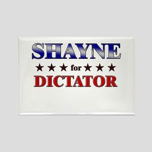 SHAYNE for dictator Rectangle Magnet