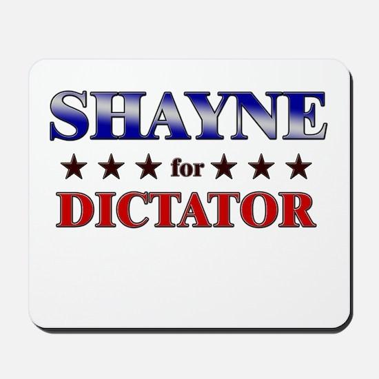 SHAYNE for dictator Mousepad