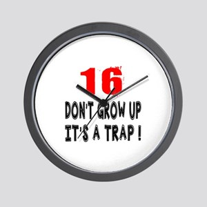 16 Don Not Grow Up It Is A Trap Wall Clock