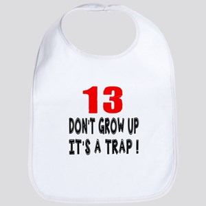 13 Don Not Grow Up It Is A Trap Bib