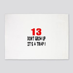 13 Don Not Grow Up It Is A Trap 5'x7'Area Rug