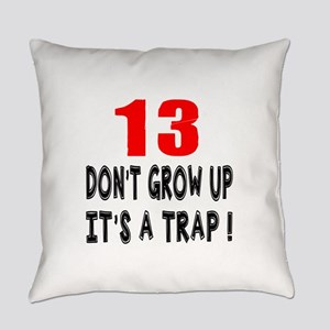 13 Don Not Grow Up It Is A Trap Everyday Pillow