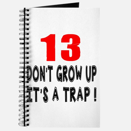 13 Don Not Grow Up It Is A Trap Journal