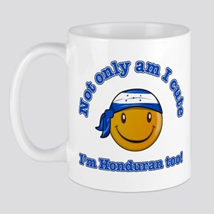 Not only am I cute I'm Honduran too Mug