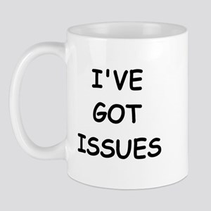 I'VE GOT ISSUES Mug