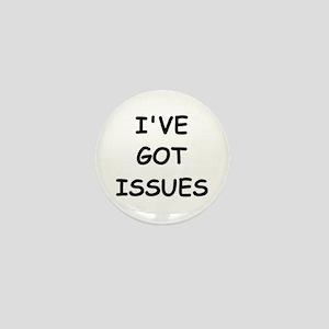 I'VE GOT ISSUES Mini Button