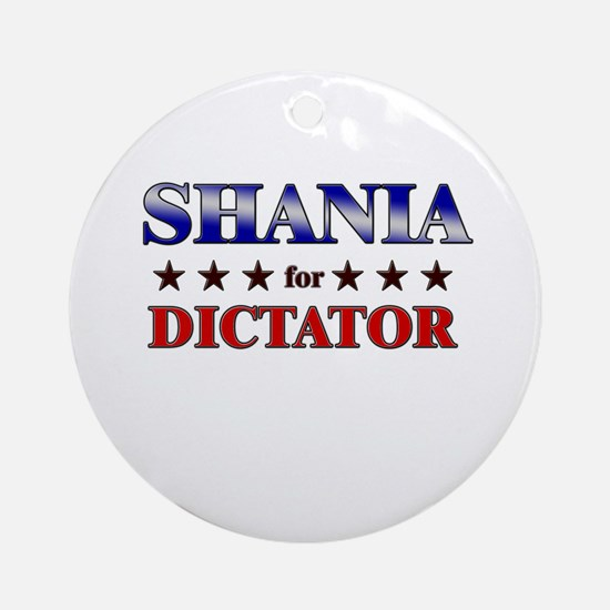 SHANIA for dictator Ornament (Round)