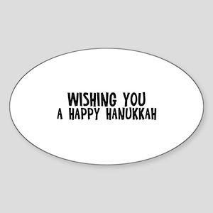 Wishing you a Happy Hanukkah Oval Sticker