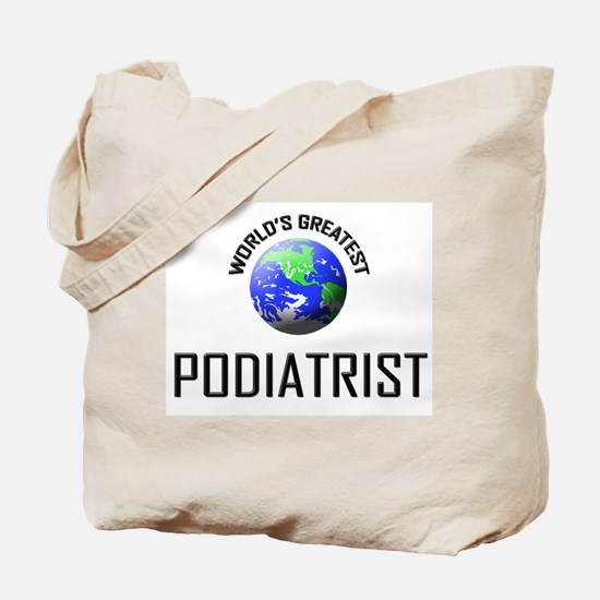 World's Greatest PODIATRIST Tote Bag