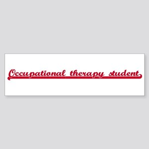 Occupational therapy student Bumper Sticker