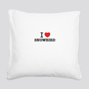 I Love SNOWBIRD Square Canvas Pillow