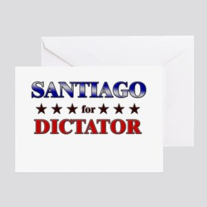 SANTIAGO for dictator Greeting Card