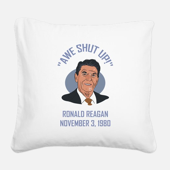 AWE SHUT UP! Square Canvas Pillow