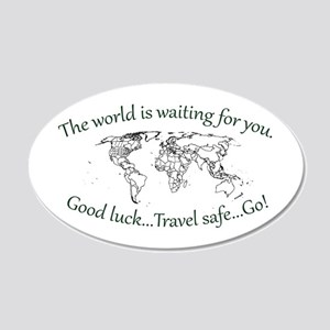 The World Is Waiting 20x12 Oval Wall Decal