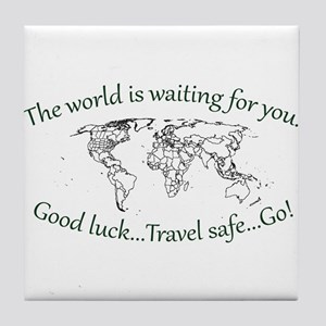 The World Is Waiting Tile Coaster