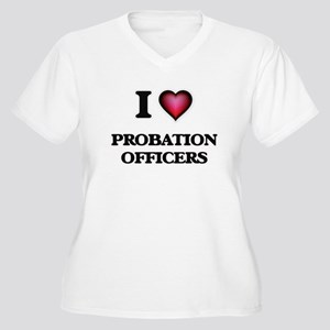 I love Probation Officers Plus Size T-Shirt