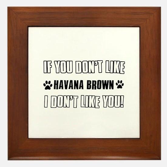 If You Don't Like Havana Brown Framed Tile