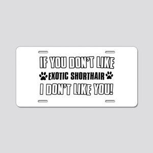 If You Don't Like Exotic Sh Aluminum License Plate