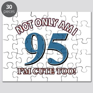 Not Only Am I 95 I'm Cute Too Puzzle