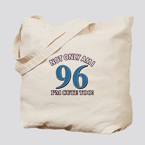 Not Only Am I 96 I'm Cute Too Tote Bag