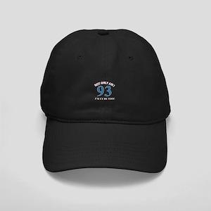 Not Only Am I 93 I'm Cute Too Black Cap