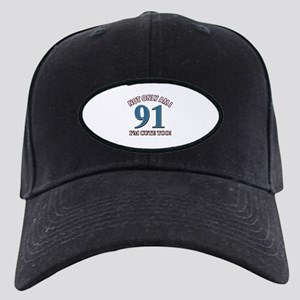 Not Only Am I 91 I'm Cute Too Black Cap