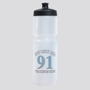 Not Only Am I 91 I'm Cute Too Sports Bottle