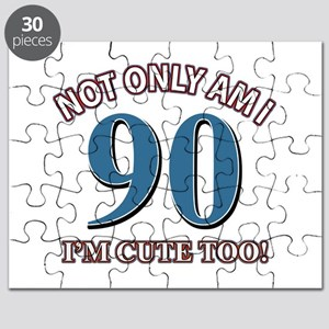 Not Only Am I 90 I'm Cute Too Puzzle