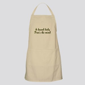 A bound body free's the mind BBQ Apron